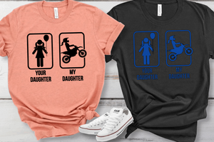 Your Daughter My Daughter Moto Short Sleeve Tshirt His and Hers
