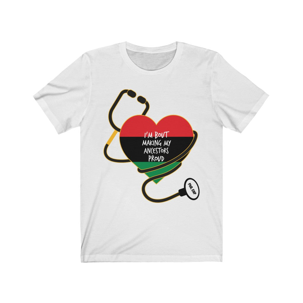Making My Ancestors Proud Healthcare Heroes T Shirt - HeritageHill