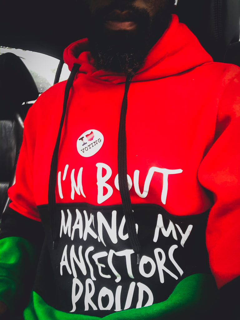 I'm Bout Making My Ancestors Proud Pan African Hooded Sweatshirt - HeritageHill