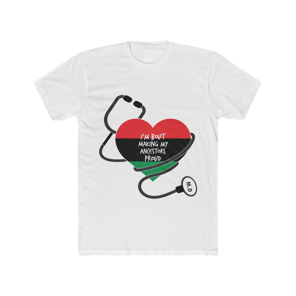 Making My Ancestors Proud Healthcare Heroes T Shirt (MD) - HeritageHill