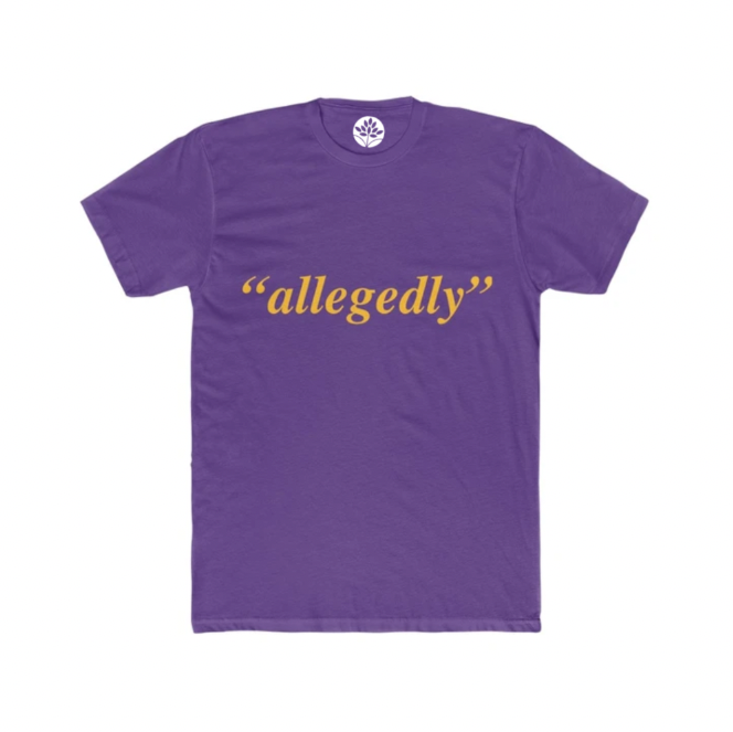 "Purple and Gold ""allegedly' T-Shirt - HeritageHill"