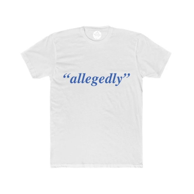 "Blue and White ""allegedly' T-Shirt - HeritageHill"