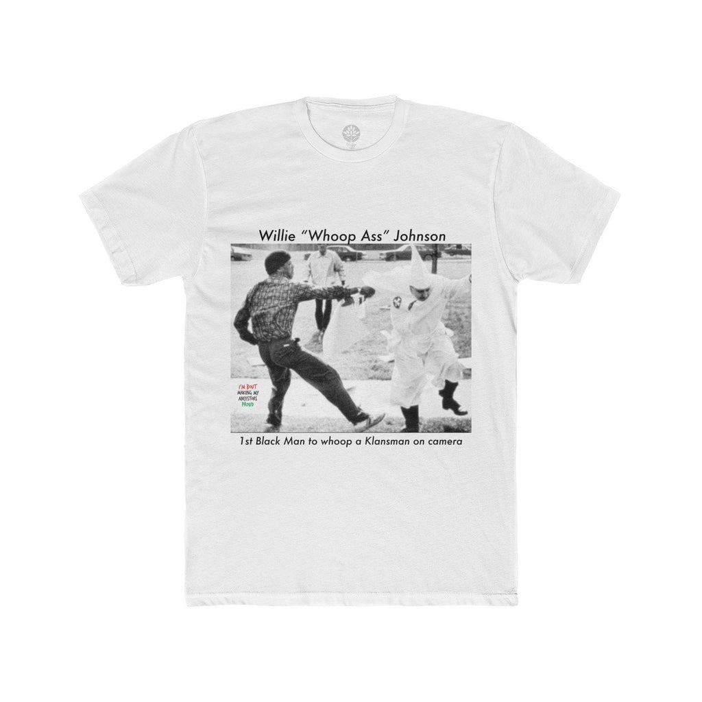 "Mr. Willie ""Whoop Ass"" Johnson T-Shirt [Sale] - HeritageHill"