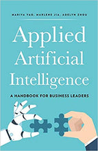 Charger l'image dans la galerie, Applied Artificial Intelligence: A Handbook For Business Leaders
