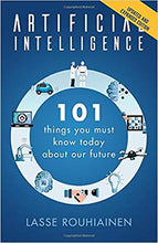 Charger l'image dans la galerie, Artificial Intelligence: 101 Things You Must Know Today About Our Future
