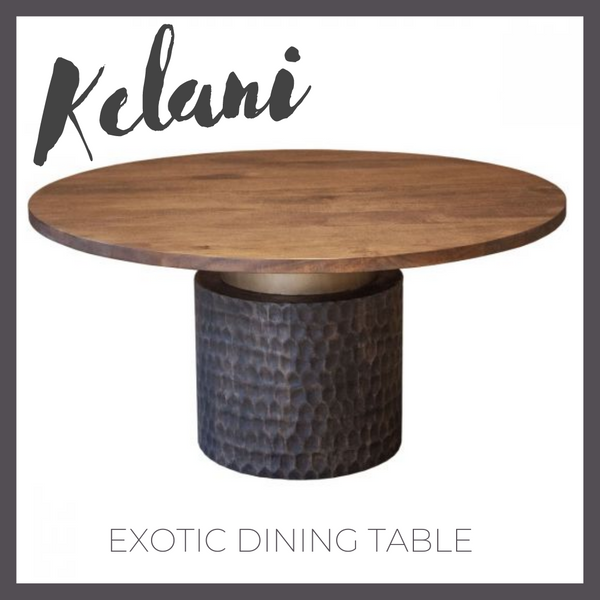 KELANI Exotic Dining Table