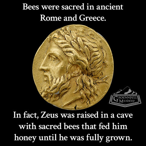 Bees were sacred in ancient Rome and Greece. In fact, Zeus was raised in a cave with sacred bees that fed him honey until he was fully grown.