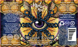 Bright Eyed by Havoc Mead label