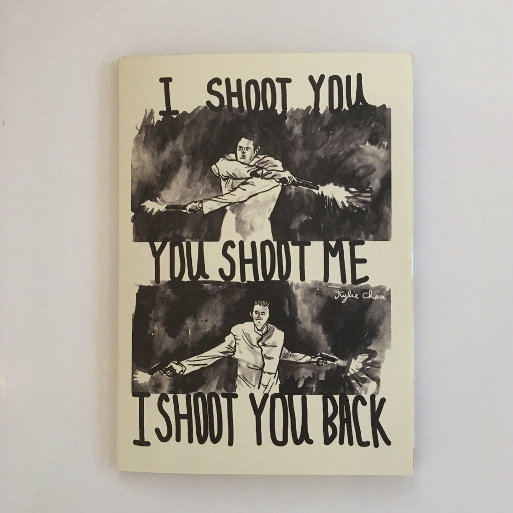 I Shoot You, You Shoot Me, I Shoot You Back Zine