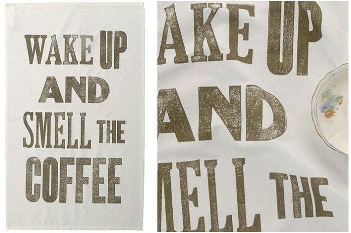 Wake up and Smell the Coffee Tea Towel