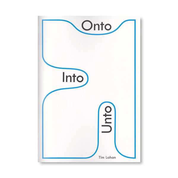 "Tim Lahan - ""Onto, Into, Unto"" zine"