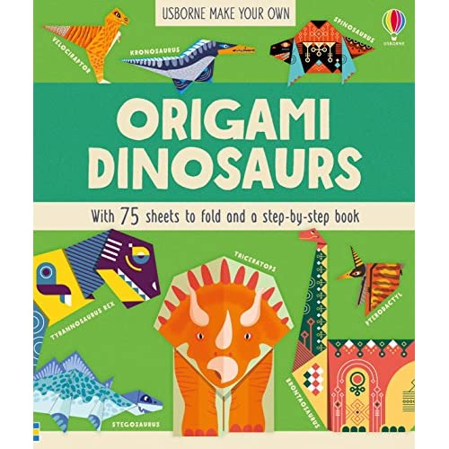 Usborne Make Your Owen Origami Dinosaurs with 75 Sheet to Fold and A Step-by-Step Book
