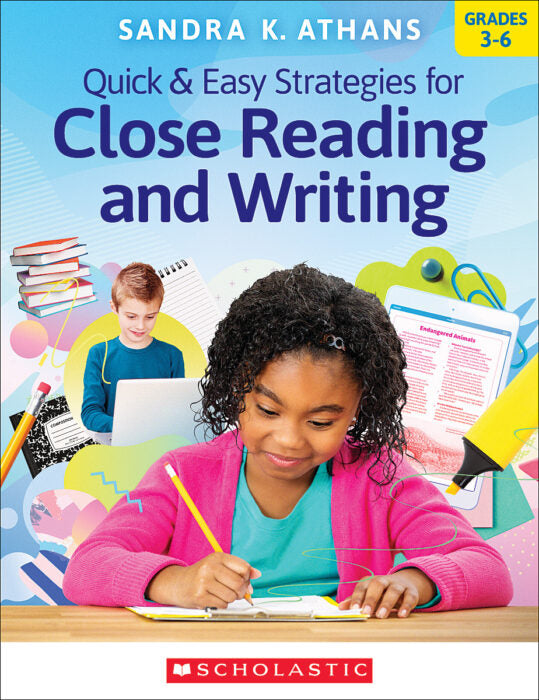 Scholastic Book - Quick & Easy Strategies for Close Reading and Writing Grades 3-6