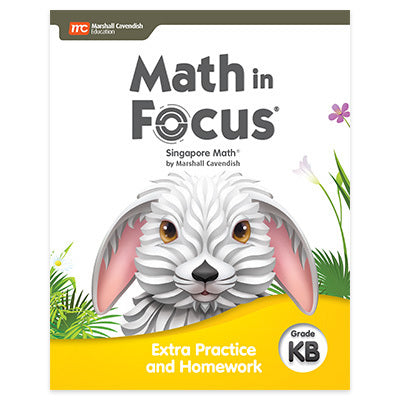 Math in Focus Extra Practice and Homework Volume B (Grade K)