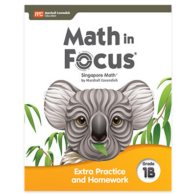 Math in Focus Math in Focus Grade 1 Extra Practice and Homework Volume B