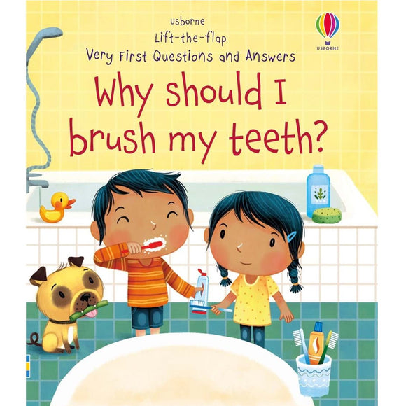 Usborne Lift-the-Flap Very First Questions and Answers: Why Should I Brush My Teeth? 2Y+ 978-0-7945-4856-8