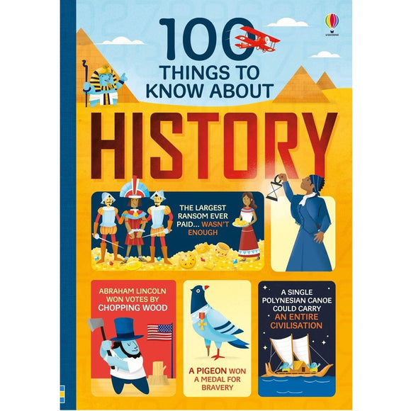 USBORNE 100 Things to Know About History 9Y+ 978-0-7945-4237-5