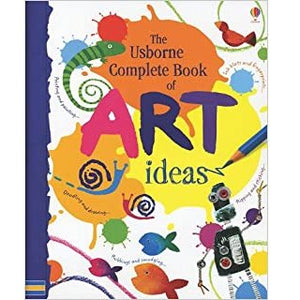 Usborne Complete Book of Art Ideas 10Y+
