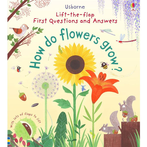 Usborne Lift-the-Flap First Questions and Answers: How Do Flowers Grow? 3Yr+