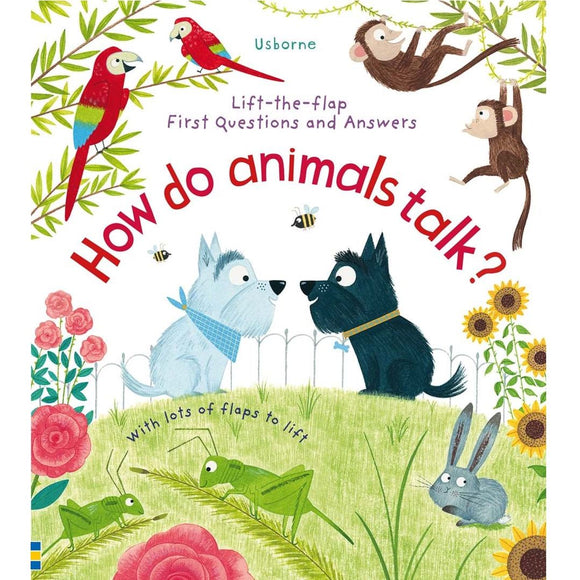 Usborne Lift-the-Flap First Questions and Answers: How Do Animals Talk? 3Yr+