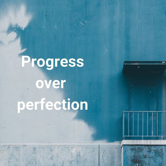Progress over perfection image