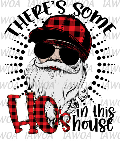 Christmas 432 - There's Some Ho's In This House HO HO HO Cool Santa - Sublimation Transfer Set/Ready To Press Sublimation Transfer