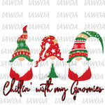 Christmas 434 - Chillin with My Gnomies Garden Gnomes- Sublimation Transfer Set/Ready To Press Sublimation Transfer