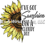 Sunflower 12 - I've got Sunshine on a Cloudy Day - Sublimation Transfer Set/Ready To Press Sublimation Transfer/Sublimation Transfer