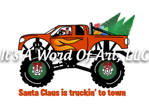 Christmas 282 - Santa Claus is Truckin to Town - Sublimation Transfer Set/Ready To Press Sublimation Transfer/Sublimation Transfer