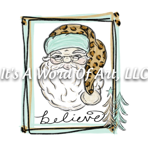 Christmas 280 - Leopard Santa Believe Frame - Sublimation Transfer Set/Ready To Press Sublimation Transfer/Sublimation Transfer