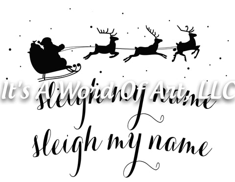 Christmas 239 - Sleigh My Name Sleigh My Name - Sublimation Transfer Set/Ready To Press Sublimation Transfer/Sublimation Transfer