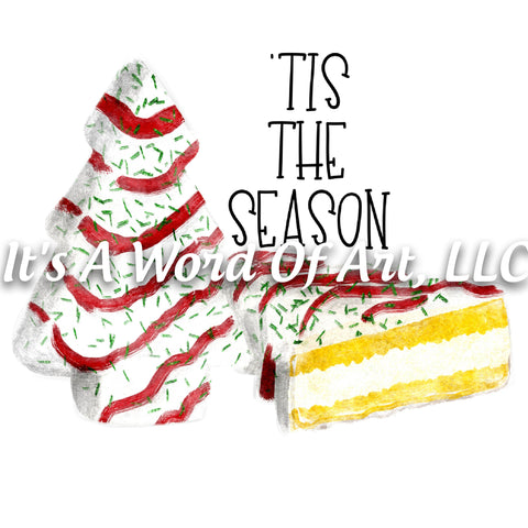 Christmas 233 - Tis the Season Christmas Tree Snack Cake - Sublimation Transfer Set/Ready To Press Sublimation Transfer/Sublimation Transfer