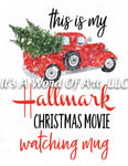 Christmas 212 - This is my Christmas Movie Watching Blanket Christmas Truck- Sublimation Transfer Set/Ready To Press Sublimation Transfer