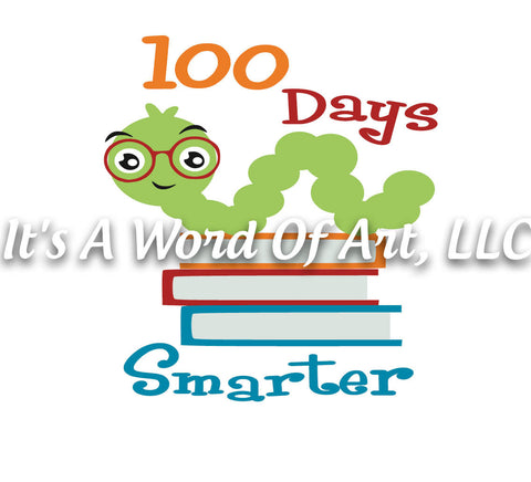 100 Days of School 2 - 100 Days Smarter Book Worm - Sublimation Transfer Set/Ready To Press Sublimation Transfer/Sublimation Transfer