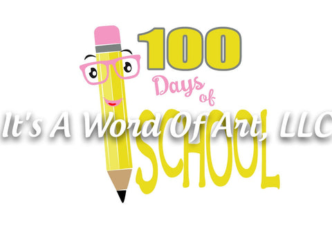 100 Days of School 3 - 100 Days Smarter Smart Pencil - Sublimation Transfer Set/Ready To Press Sublimation Transfer/Sublimation Transfer