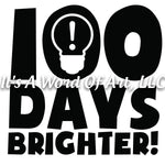 100 Days of School 6 - 100 Days Brighter Lightbulb - Sublimation Transfer Set/Ready To Press Sublimation Transfer/Sublimation Transfer