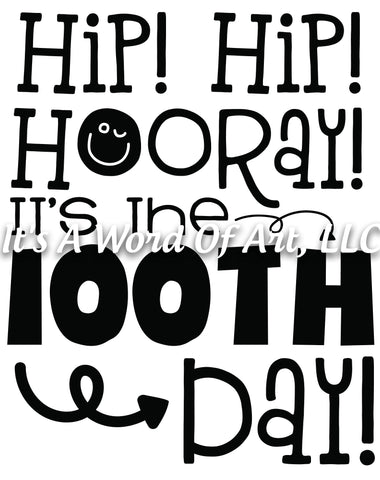 100 Days of School 7 - Hip Hip Hooray It's the 100th Day - Sublimation Transfer Set/Ready To Press Sublimation Transfer/Sublimation Transfer