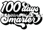 100 Days of School 10 - 100 Days Smarter Script - Sublimation Transfer Set/Ready To Press Sublimation Transfer/Sublimation Transfer