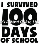 100 Days of School 9 - I survived 100 Days of School - Sublimation Transfer Set/Ready To Press Sublimation Transfer/Sublimation Transfer