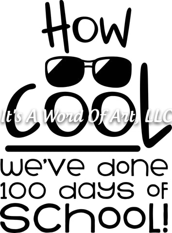 100 Days of School 16 - How Cool We've Done 100 Days of School Sunglasses  - Sublimation Transfer Set/Ready To Press Sublimation Transfer
