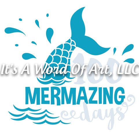 100 Days of School 18 - 100 Mermazing Days Mermaid - Sublimation Transfer Set/Ready To Press Sublimation Transfer/Sublimation Transfer