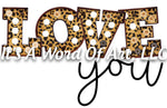 Valentines Day 39 - Love you Leopard - Sublimation Transfer Set/Ready To Press Sublimation Transfer/Sublimation Transfer