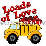 Valentines Day 72 - Loads of Love Dump Truck - Sublimation Transfer Set/Ready To Press Sublimation Transfer/Sublimation Transfer