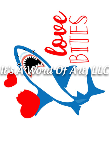 Valentines Day 95 - Love Bites Shark Cute Shirt - Sublimation Transfer Set/Ready To Press Sublimation Transfer/Sublimation Transfer