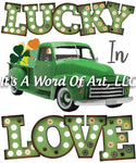 St. Patricks Day 7 - Big Green Truck St. Patricks Day Truck Lucky In Love - Sublimation Transfer Set/Ready To Press Sublimation Transfer