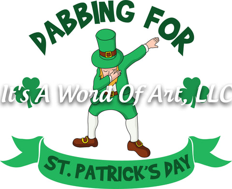 St. Patricks Day 13  - Dabbing For St. Patrick's Day - Sublimation Transfer Set/Ready To Press Sublimation Transfer