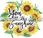 Sunflower 15 - You are my Sunshine Sunflower Sublimation Transfer Set/Ready To Press Sublimation Transfer/Sublimation Transfer
