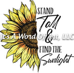 Sunflower 11 - Stand Tall & Find the Sunlight - Sublimation Transfer Set/Ready To Press Sublimation Transfer/Sublimation Transfer