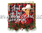 Christmas 227 - I Strait up Love Christmas George Strait - Sublimation Transfer Set/Ready To Press Sublimation Transfer/Sublimation Transfer