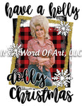 Christmas 226 - Holly Dolly Christmas Dolly Parton - Sublimation Transfer Set/Ready To Press Sublimation Transfer/Sublimation Transfer